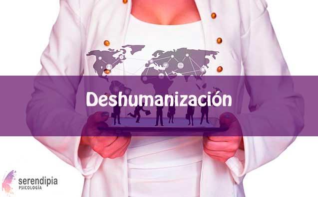 La Deshumanización en el mundo - Psicoterapia Serendipia